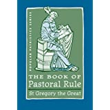 The Book of Pastoral Rule: St. Gregory the Great (Popular Patristics Series) ~ Pope Gregory I