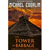 The Tower of Babbage (Chronicles of a Gentlewoman)by Michael Coorlim