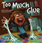 img - for [ TOO MUCH GLUE ] By Lefebvre, Jason ( Author) 2013 [ Hardcover ] book / textbook / text book