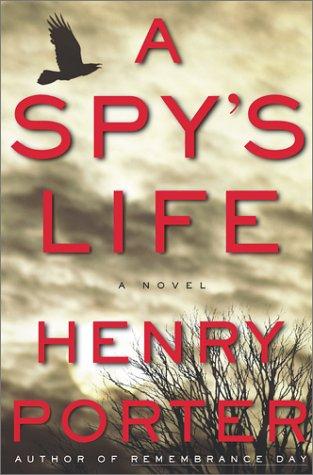A Spy's Life: A Novel, Henry Porter