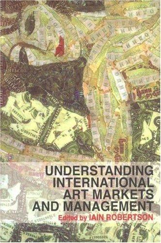 Download Understanding International Art Markets and Management