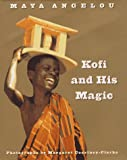Kofi and His Magic (0517704536) by Angelou, Maya