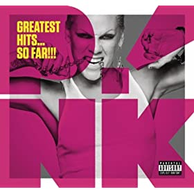 Greatest Hits...So Far!!! [Explicit] [+Video]: P!nk