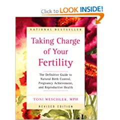 Taking Charge of Your Fertility: The Definitive Guide to Natural Birth Control, Pregnancy Achievemen
