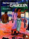 echange, troc Yann Le Pichon - Sur les traces de Gauguin