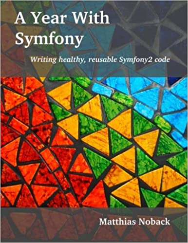 A Year With Symfony: Writing healthy, reusable Symfony2 code