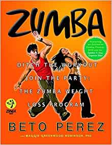 , Join the Party! the Zumba Weight Loss Program [With DVD] [ZUMBA ...