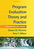 Program Evaluation Theory and Practice: A Comprehensive Guide