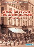 """Afficher """"Le Nord-Pas-de-Calais dans la main allemande"""""""