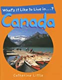 What's It Like to Live in Canada? (1577688783) by Little, Catherine