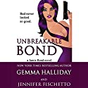 Unbreakable Bond: Jamie Bond, Book 1 (       UNABRIDGED) by Gemma Halliday, Jennifer Fischetto Narrated by Julia Motyka