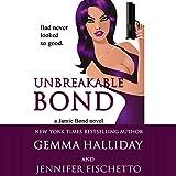 Unbreakable Bond: Jamie Bond, Book 1