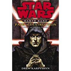 Path of Destruction: A Novel of the Old Republic (Star Wars: Darth Bane)