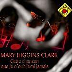 Cette chanson que je n'oublierai jamais | Mary Higgins Clark