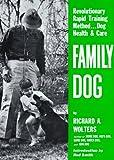 Family Dog: Revolutionary Rapid Training Method... Dog Health and Care