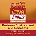 Wiley CPA Examination Review Impact Audios, Second Edition: Business Environment and Concepts Audiobook by Debra Hopkins