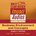 Wiley CPA Examination Review Impact Audios, Second Edition: Business Environment and Concepts | Debra Hopkins