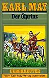 (May, Karl): Karl May Taschenbücher, Bd.37, Der Ölprinz