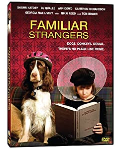 Familiar Strangers by Phase 4 Films