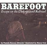Barefoot: Escape on the Underground Railroad