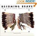 Becoming Brave: The Path to Native Am...