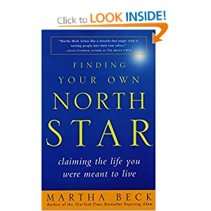 Finding Your Own North Star: Claiming the Life You Were Meant to Live – Martha Beck
