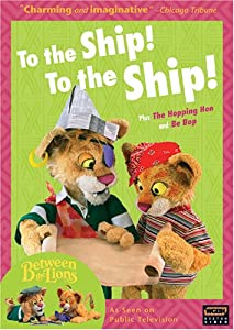 Between the Lions: To the Ship, To the Ship!