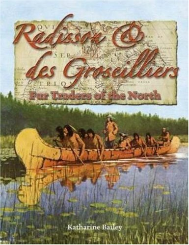 radisson-des-groseilliers-fur-traders-of-the-north-in-the-footsteps-of-explorers
