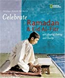 Deborah Heiligman Celebrate Ramadan and Eid Al-fitr (Holidays Around the World)