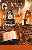 Preacher of God's Word: Sermons by Christopher Love (1573580961) by Love, Christopher