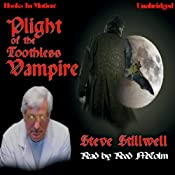Plight of the Toothless Vampire | [Steve Stillwell]