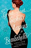 Great-Aunt Sophia's Lessons for Bombshells (1416513310) by Cach, Lisa