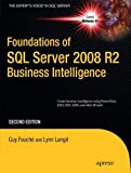 img - for Foundations of SQL Server 2008 R2 Business Intelligence [Paperback] [2011] (Author) Guy Fouche, Lynn Langit book / textbook / text book