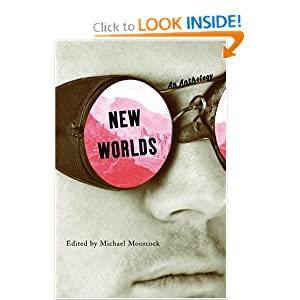 New Worlds: An Anthology by Michael Moorcock