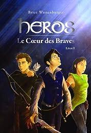 Héros (I) : Le Coeur des Braves