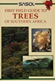 Trees of Southern Africa (Sasol First Field Guide)