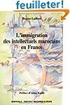 L'immigration des intellectuels maroc...