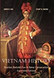Vietnam History: Stories Retold For A New Generation - Expanded Edition