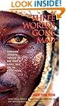 Three Worlds Gone Mad: Dangerous Jour...