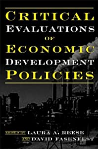 Critical Evaluations of Economic Development Policies David Fasenfest, Laura A. Reese, Jill L. Tao and Richard C. Feiock