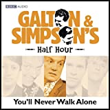 img - for Galton & Simpson's Half Hour: You'll Never Walk Alone book / textbook / text book