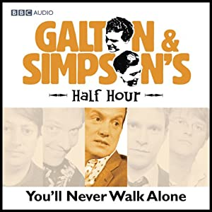 Galton & Simpson's Half Hour: You'll Never Walk Alone | [Ray Galton, Alan Simpson]