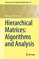 Hierarchical Matrices: Algorithms and Analysis Front Cover
