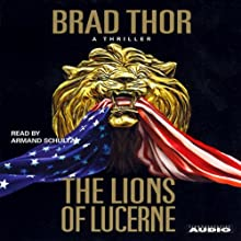 The Lions of Lucerne (       UNABRIDGED) by Brad Thor Narrated by Armand Schultz