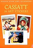 Cassatt: 16 Art Stickers (Dover Art Stickers) (0486403904) by Cassatt, Mary