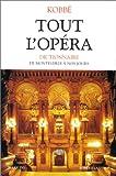 echange, troc Gustave Kobbé - Tout l'opéra : De Monteverdi à nos jours