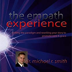 The Empath Experience: Shifting the Paradigm (Audiobook)