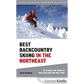 Best Backcountry Skiing in the Northeast: 50 Classic Ski Tours in New England and New York (English Edition)