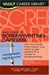 Vault Career Guide to Screenwriting Careers (Vault Guide to Screenwriting Careers)