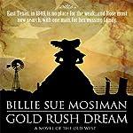 Gold Rush Dream | Billie Sue Mosiman